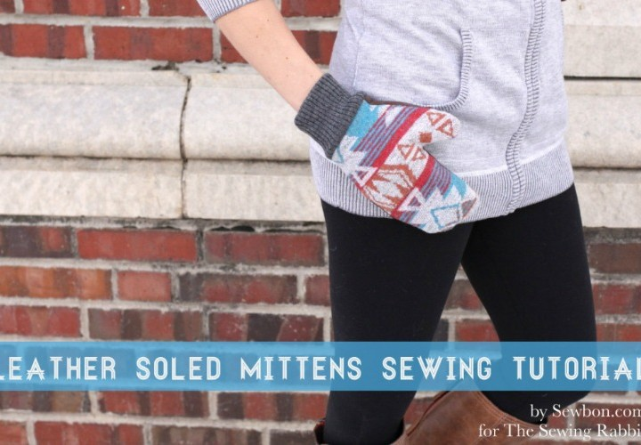 Leather Soled Mittens Sewing Tutorial