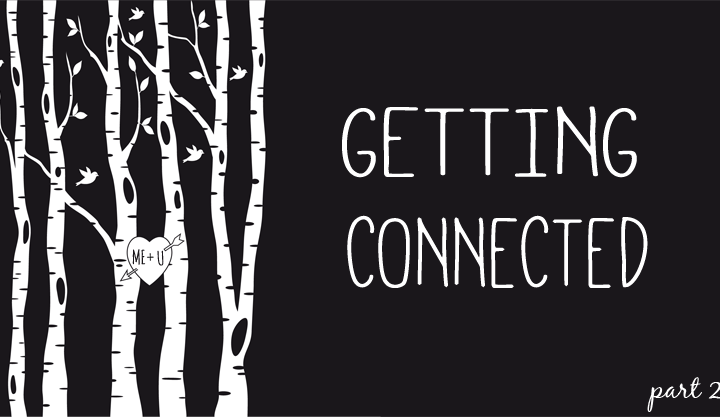Getting Connected - Part 2