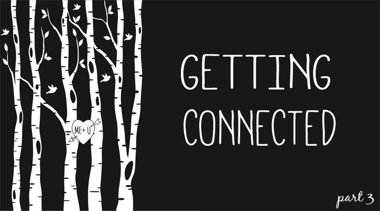 Getting Connected- Part 3