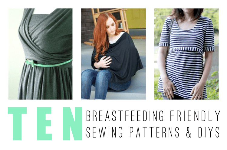 10 Breastfeeding Friendly Sewing Patterns & Tutorials