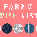 Fabric Wish List