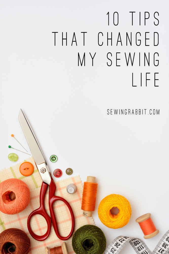 10 Sewing Tips that Changed my Life