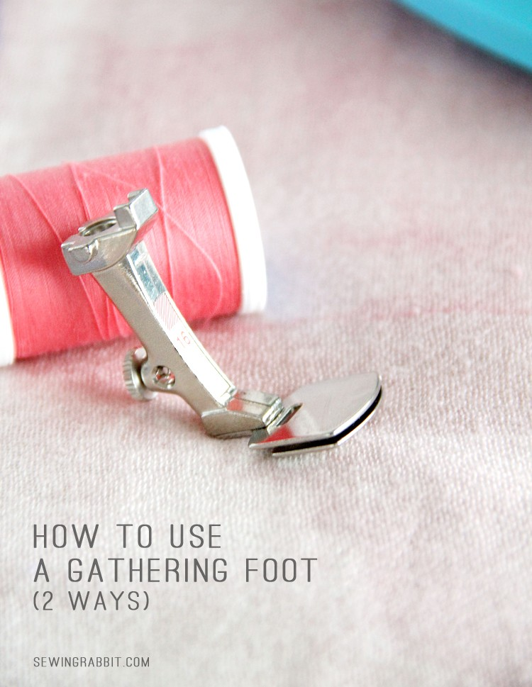 How to Use a Gather Foot --- 2 Ways