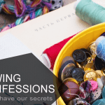 Sewing Confessions - there are some sewing secrets that we all share.