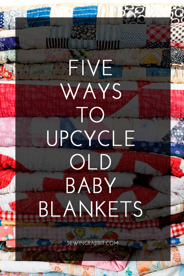 5 ways to make your baby blankets last a little bit longer! Upcycle them.