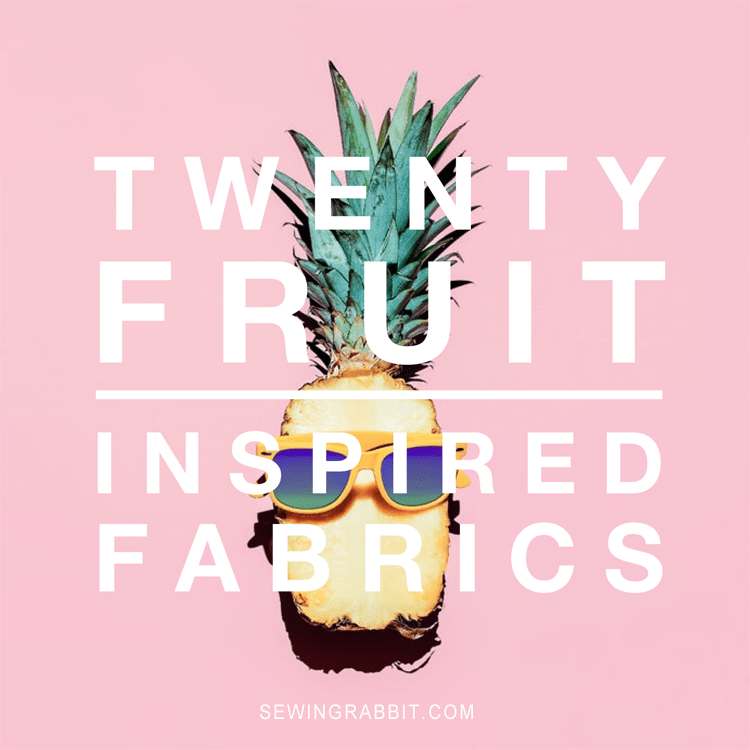 20 fruit inspired fabrics
