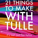 21 things to make with Tulle, besides tutus
