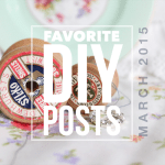 Favorite DIY Posts of March 2015