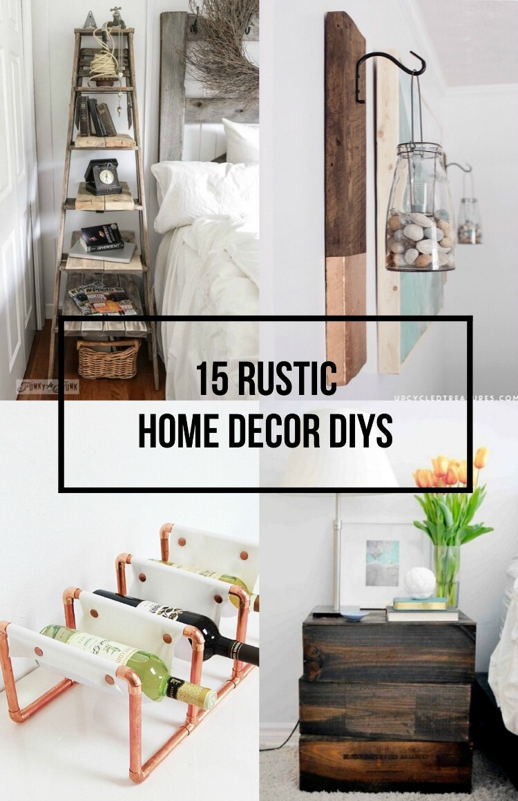 15 Rustic Home Decor DIYs to try - get the rustic chic look for your home!