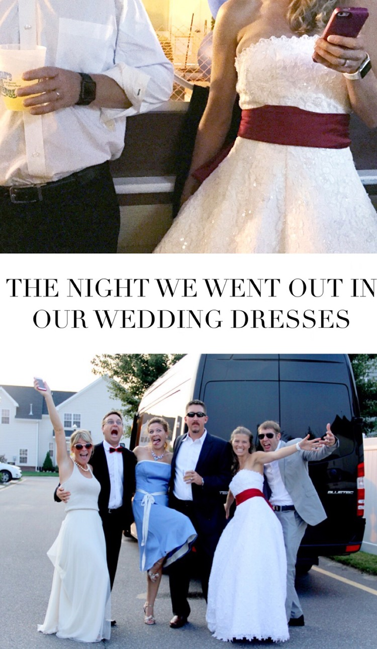 the night we went out in our wedding dresses || and why YOU should too!