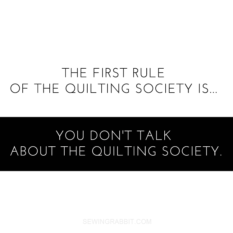 Don't Talk About Quilting Society