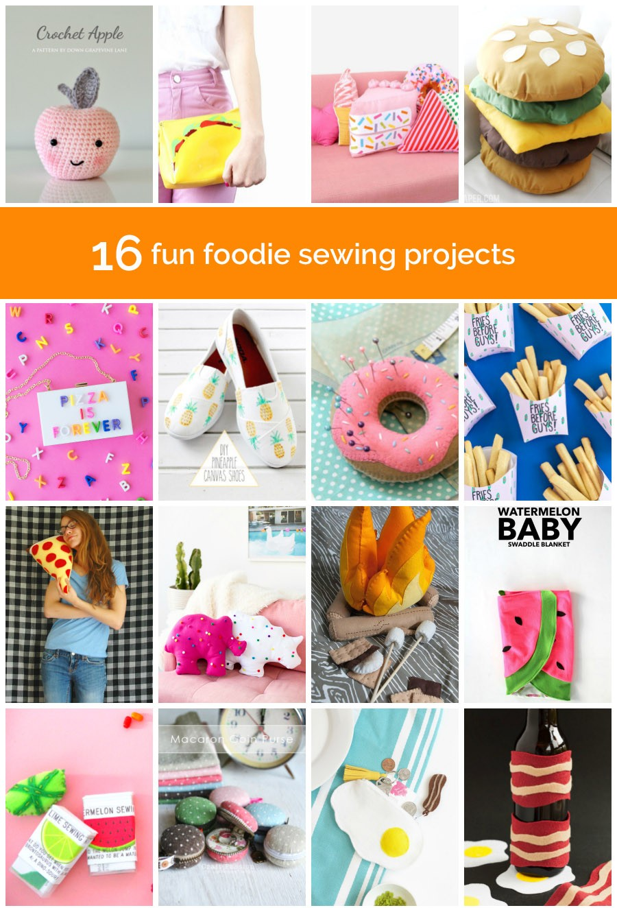 16 Fun Foodie Sewing Projects The Sewing Rabbit