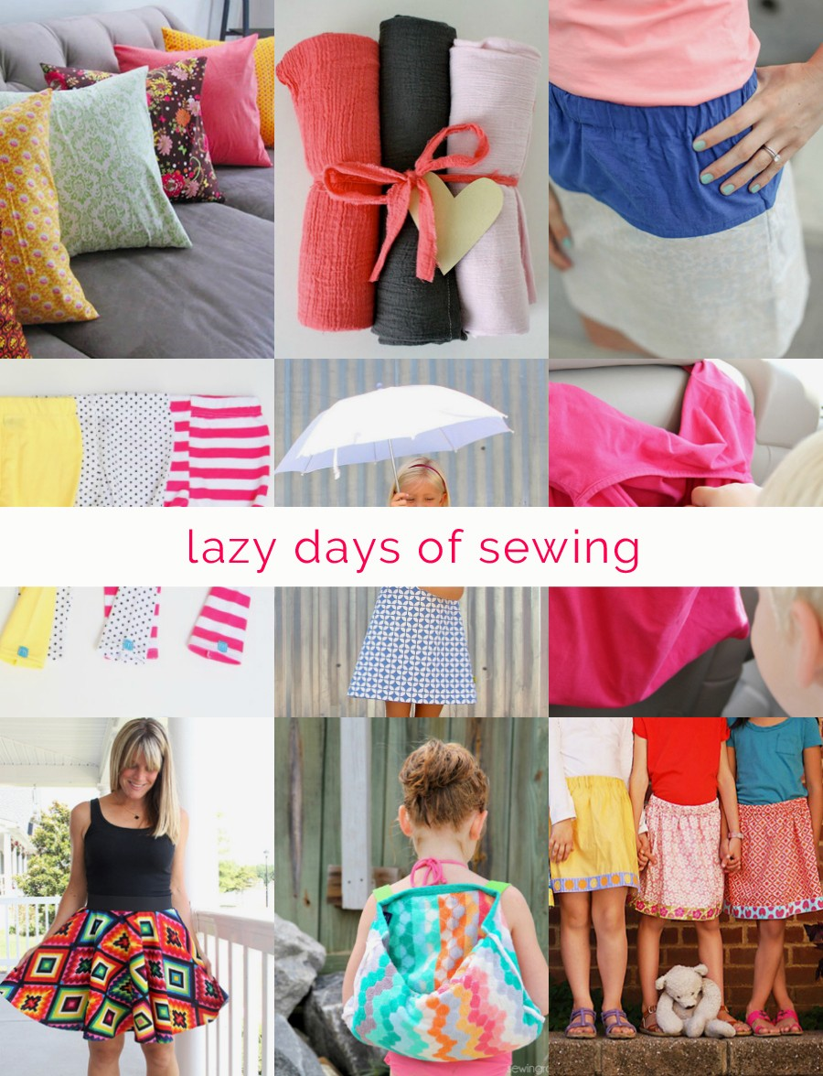 Lazy days of sewing, 11 quick and easy sewing projects to help keep up your sewing mojo