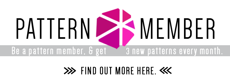 Become a Pattern Member and Get 3 patterns every month!