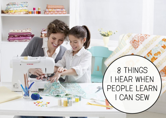 8 Things I hear when people learn I can sew...and their funny responses!