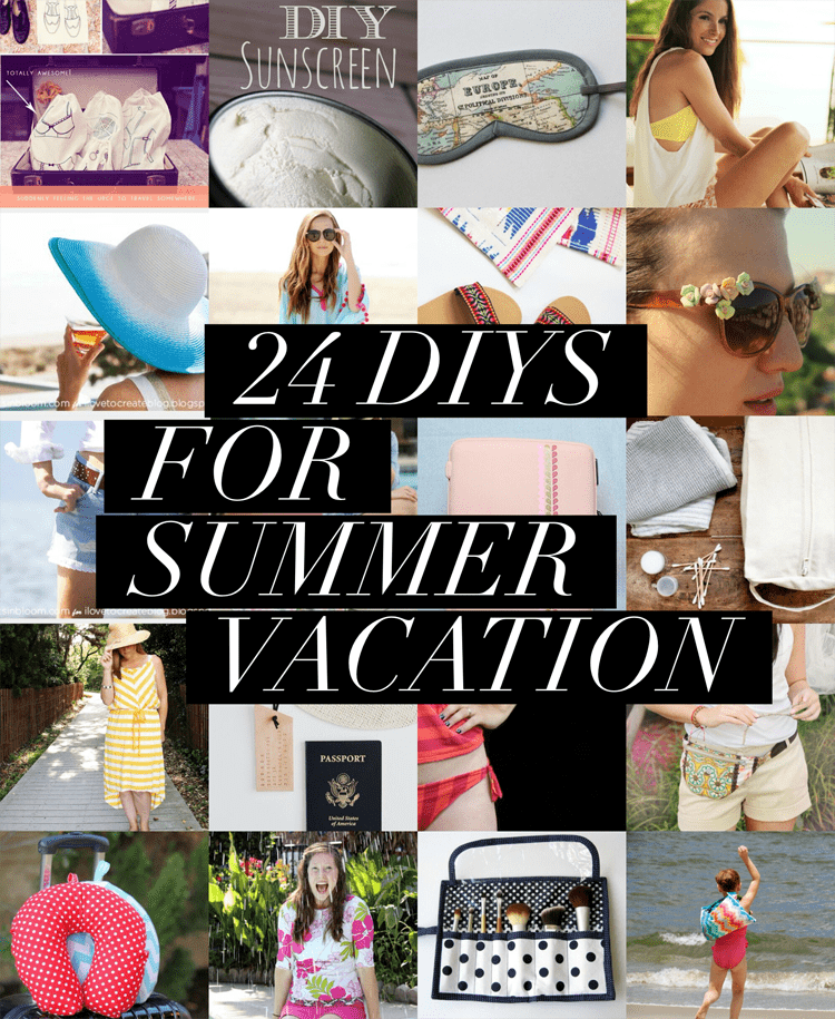 24 DIYs to help you get ready for Summer Vacation.