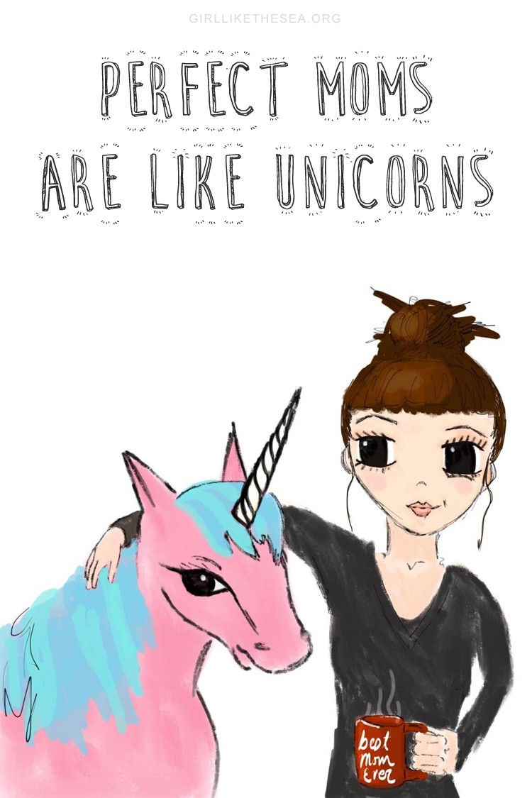 Perfect moms and like unicorns