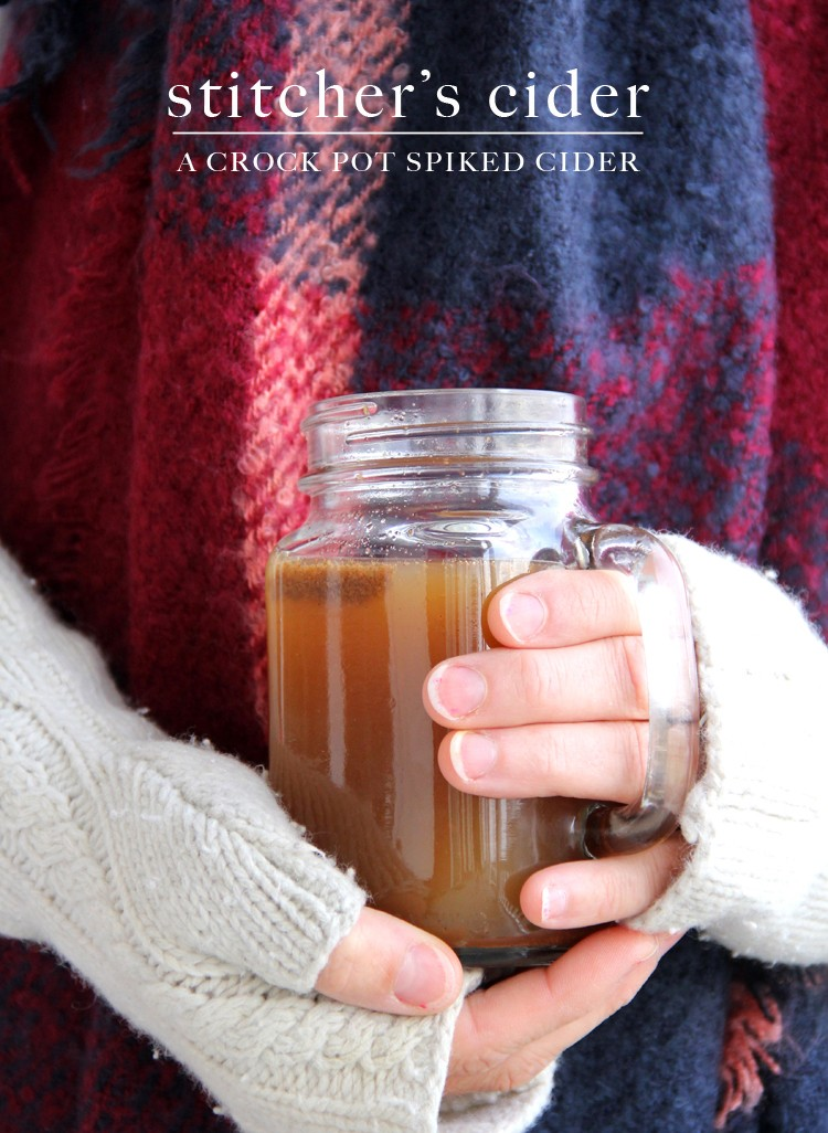 Stitcher's Cider  ||  A spiked crock pot hot apple cider recipe