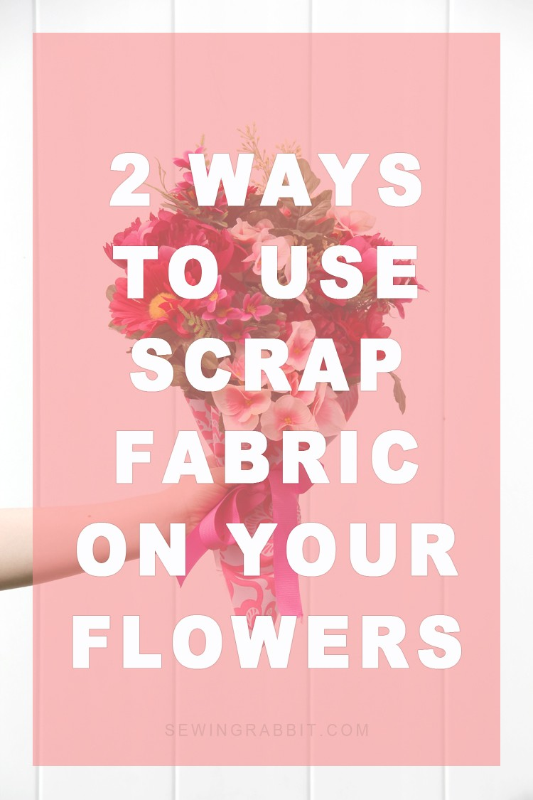 Use scrap fabric to wrap around flowers!!