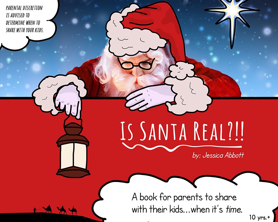 Is Santa Real? A book for parents to share with their kids...when it's TIME.